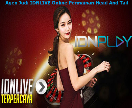 Agen Judi IDNLIVE Online Permainan Head And Tail